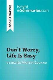 Don't Worry, Life Is Easy by Agns̈ Martin-lugand (book Analysis)