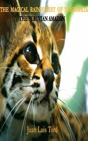 The Magical Rainforest of Tambopata