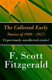 The Collected Early Stories of 1909 - 1917: 14 Previously Uncollected Stories!