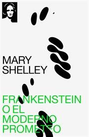 Frankenstein, o, El moderno Prometeo (texto completo, con índice activo) cover image