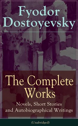 The complete works of fyodor dostoyevsky novels short stories the complete works of fyodor dostoyevsky novels short stories memoirs and letters fandeluxe Ebook collections