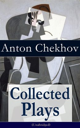 Cover image for Collected Plays of Anton Chekhov (Unabridged)