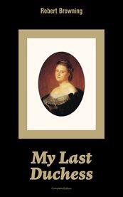 My Last Duchess (complete Edition)