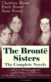 The Brontë sisters the complete novels (unabridged) cover image