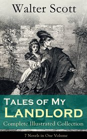 Tales of My Landlord - Complete Illustrated Collection: 7 Novels in One Volume