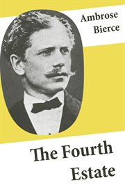 The Fourth Estate (4 Satirical Stories About Journalists and Politicians)