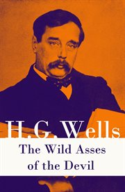 The wild asses of the devil (a rare science fiction story by h. g. wells) cover image