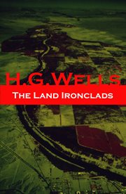 The land ironclads (a rare science fiction story by h. g. wells) cover image