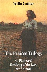The prairee trilogy 3 unabridged classics cover image