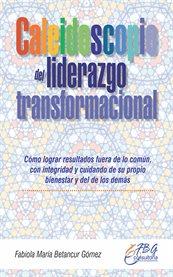Caleidoscopio del liderazgo transformacional
