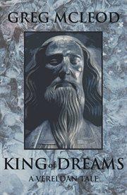 King of dreams: a Vereldan tale cover image