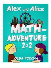 Alex and Alice Math-adventure 2 X 2