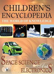 Children's Encyclopedia - Space, Science and Electronics