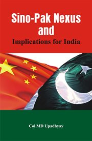 Sino-Pak Nexus and Implications for India