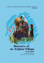 Memoirs of an Afghan village: a collection of Pashto short stories in English translation cover image