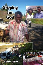 Groping for God