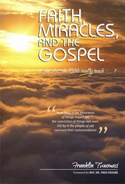 Faith, Miracles, and the Gospel