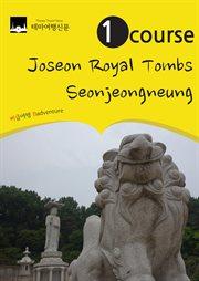 1 Course Joseon Royal Tombs : Seonjeongneung