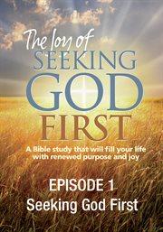 The Joy of Seeking God First - Season 1