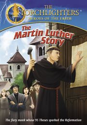 Torchlighters - the Martin Luther Story