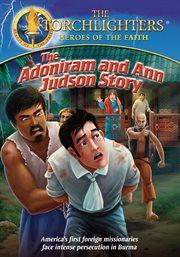 The Adoniram and Ann Judson Story
