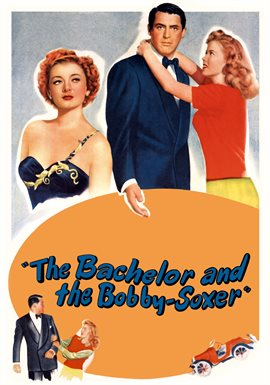 The Bachelor And The Bobby Soxer / Grant Cary