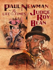 The life and times of Judge Roy Bean cover image