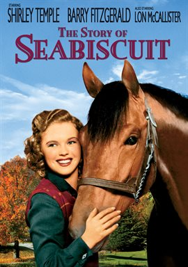 The Story of Seabiscuit / Shirley Temple
