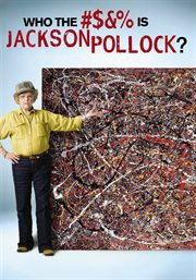 Who the #$ & % Is Jackson Pollock?
