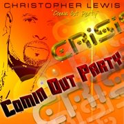 Crisis - Comin' Out Party
