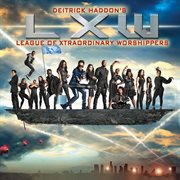 Deitrick Haddon's LXW