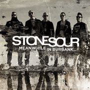 Meanwhile In Burbank... / Stone Sour