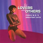 For Lovers and Others: Force M.d.'s Greatest Hits