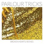 Broken Hearts / Bones