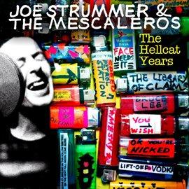 Joe Strummer & The Mescaleros: The Hellcat Years
