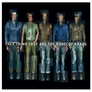 They Think They Are the Robocop Kraus
