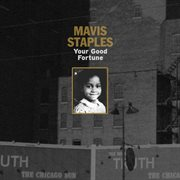 Your Good Fortune / Mavis Staples