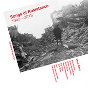 Songs of Resistance, 1942-2018