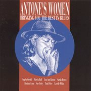 Antone's Women: Bringing You the Best in Blues