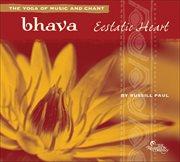 Bhava: Ecstatic Heart