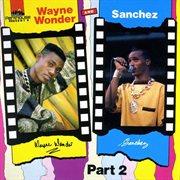 Wayne Wonder & Sanchez Part 2