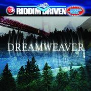 Riddim Driven: Dreamweaver