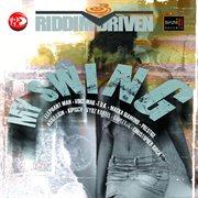 Riddim Driven: My Swing