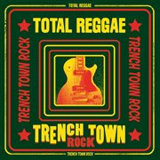 Total reggae: trench town rock cover image