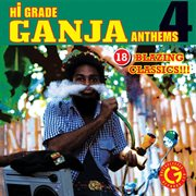 Hi Grade Ganja Anthems 4
