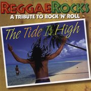 The tide is high: a tribute to rock 'n' roll cover image