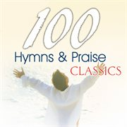100 hymns and praise classics cover image