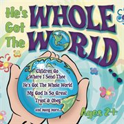 He's got the whole world : [favorite Bible songs for kids] cover image