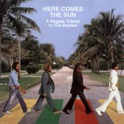 Here comes the sun: a reggae tribute to the beatles cover image