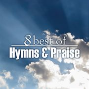 8 best of hymns & praise cover image